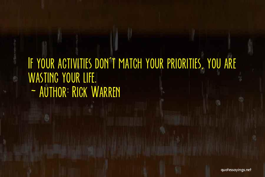 Wasting Life Quotes By Rick Warren