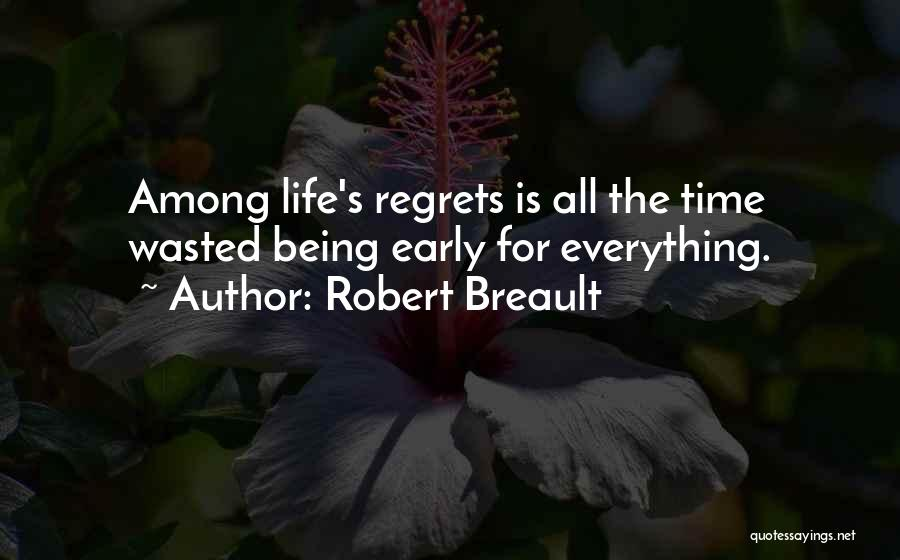Wasting Life Quotes By Robert Breault