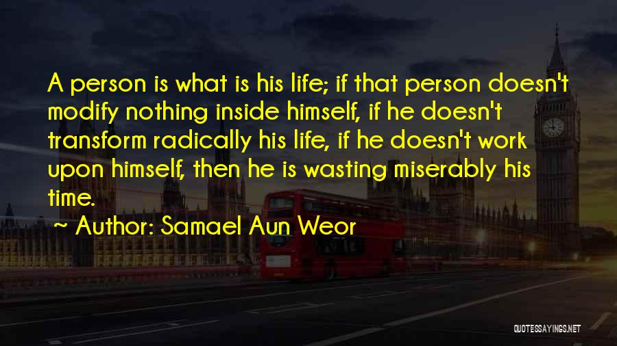 Wasting Life Quotes By Samael Aun Weor
