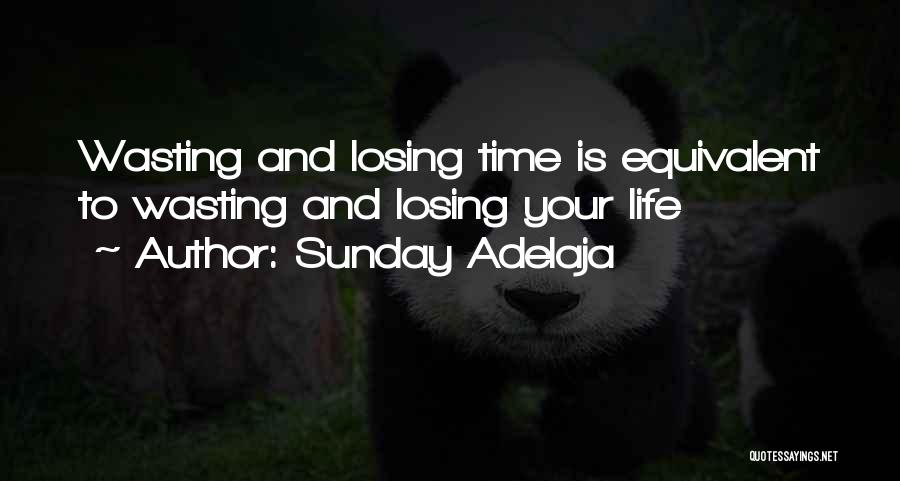 Wasting Life Quotes By Sunday Adelaja