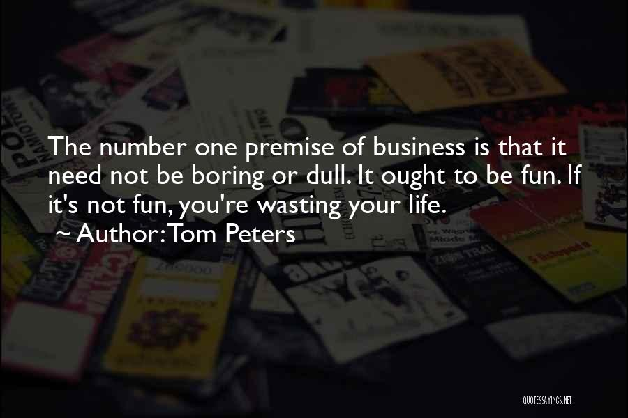 Wasting Life Quotes By Tom Peters