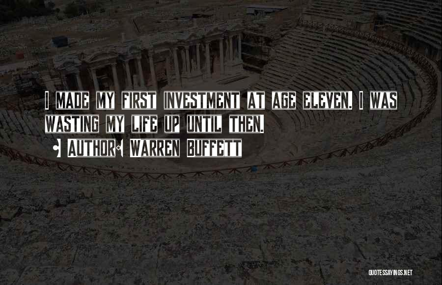 Wasting Life Quotes By Warren Buffett