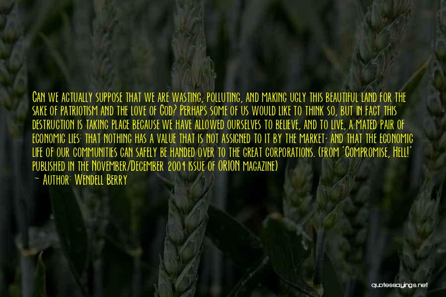 Wasting Life Quotes By Wendell Berry
