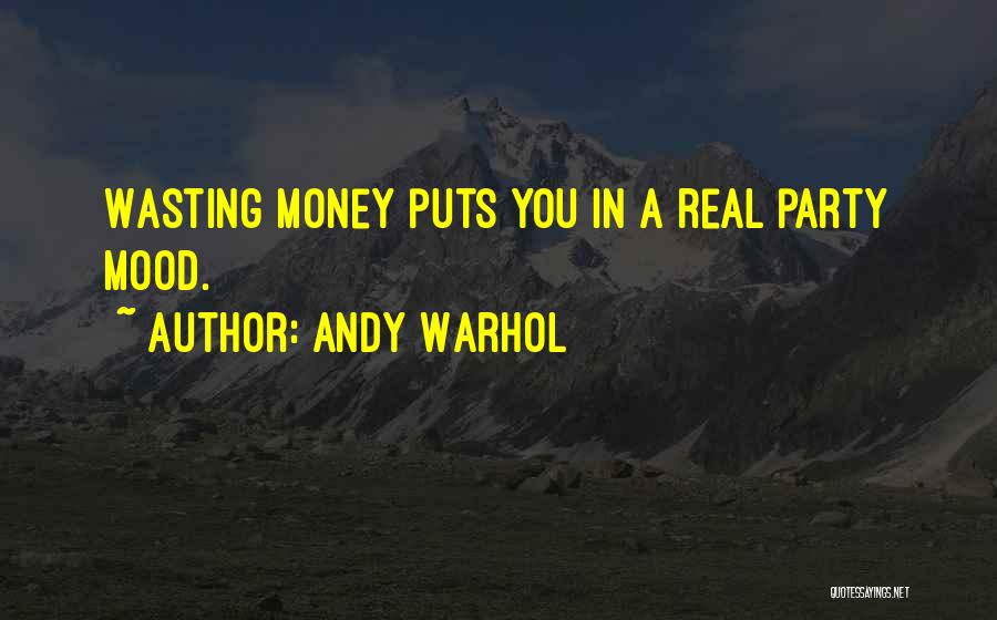 Wasting Money Quotes By Andy Warhol