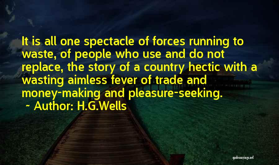 Wasting Money Quotes By H.G.Wells