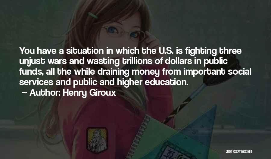 Wasting Money Quotes By Henry Giroux