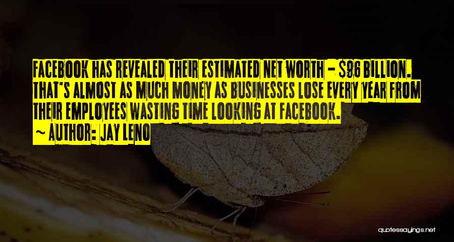 Wasting Money Quotes By Jay Leno