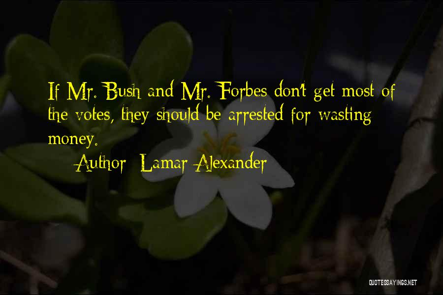 Wasting Money Quotes By Lamar Alexander