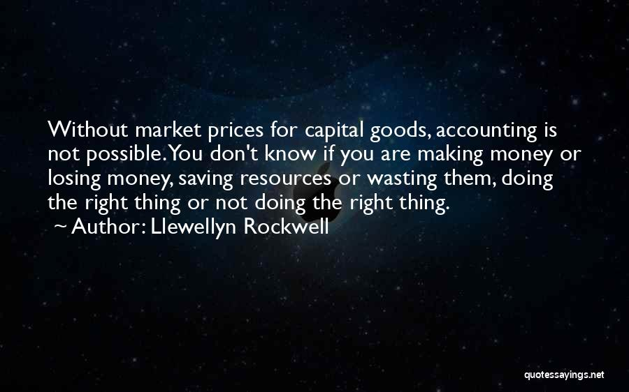 Wasting Money Quotes By Llewellyn Rockwell