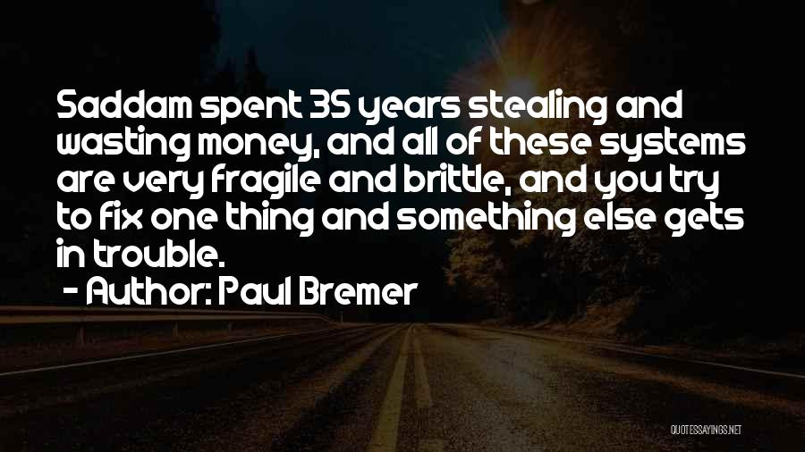Wasting Money Quotes By Paul Bremer