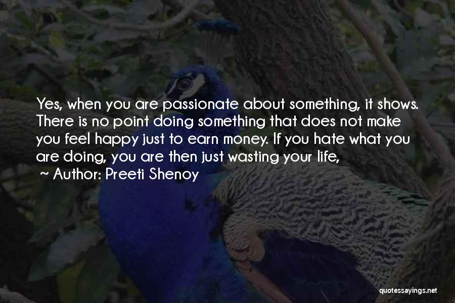Wasting Money Quotes By Preeti Shenoy