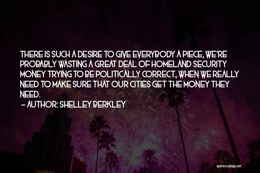 Wasting Money Quotes By Shelley Berkley