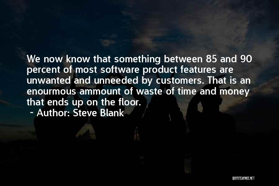 Wasting Money Quotes By Steve Blank