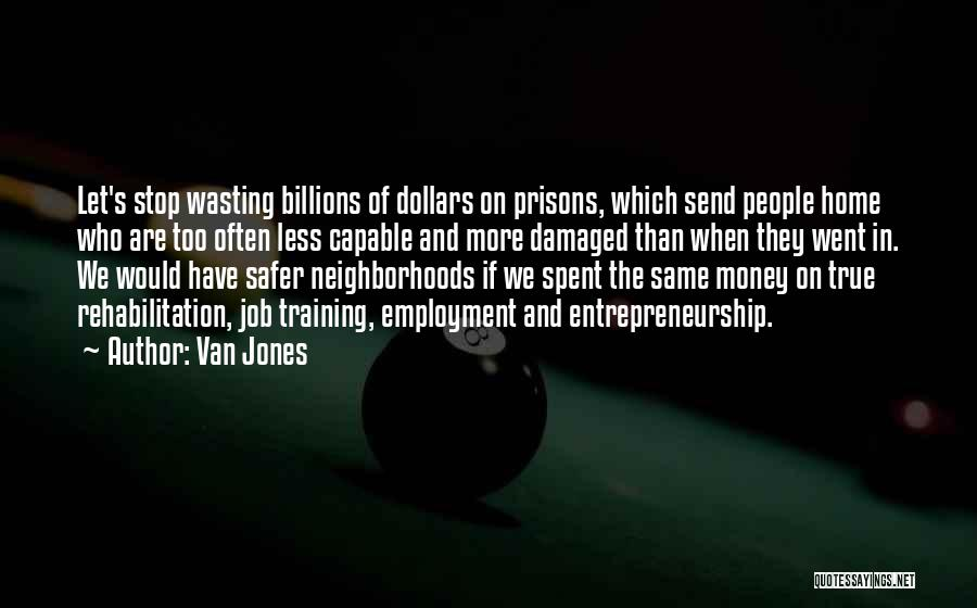 Wasting Money Quotes By Van Jones