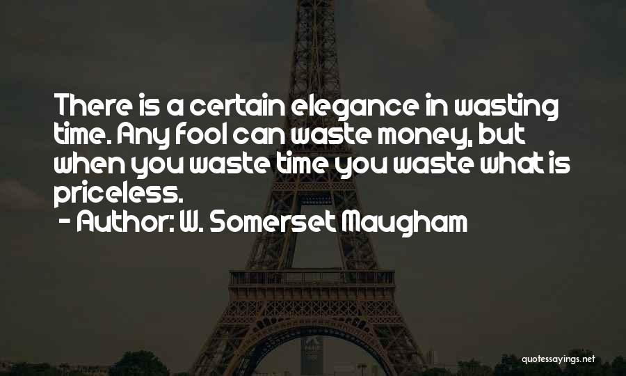 Wasting Money Quotes By W. Somerset Maugham