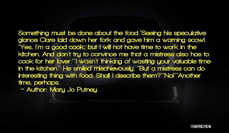 Wasting Valuable Time Quotes By Mary Jo Putney