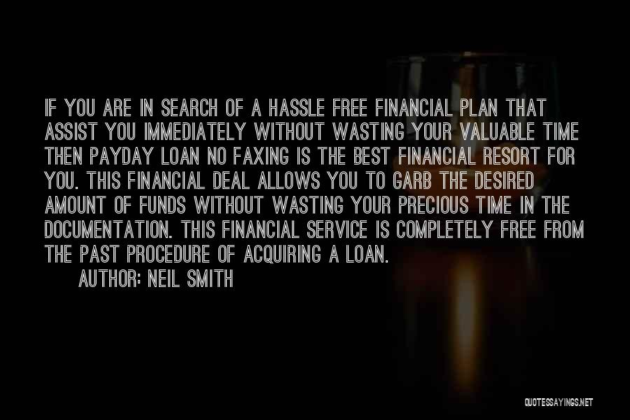 Wasting Valuable Time Quotes By Neil Smith