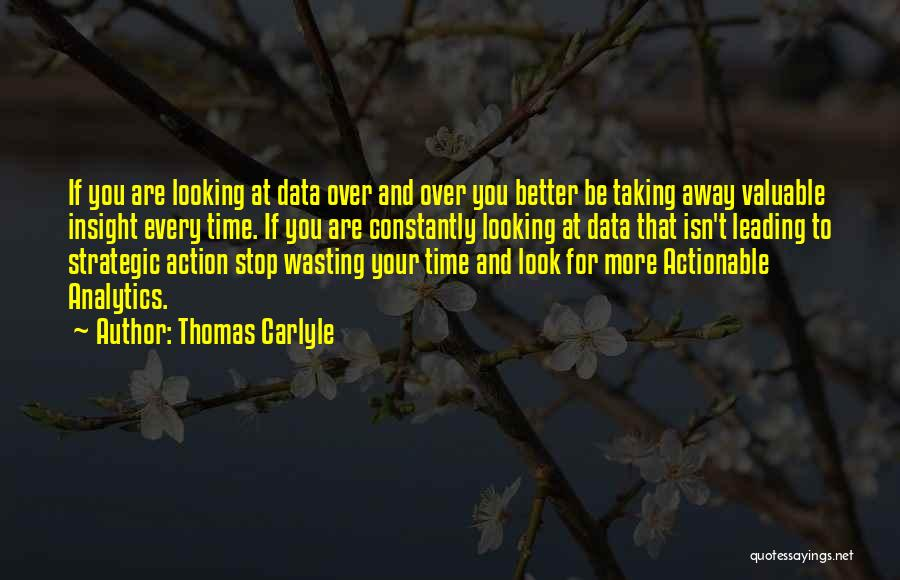 Wasting Valuable Time Quotes By Thomas Carlyle