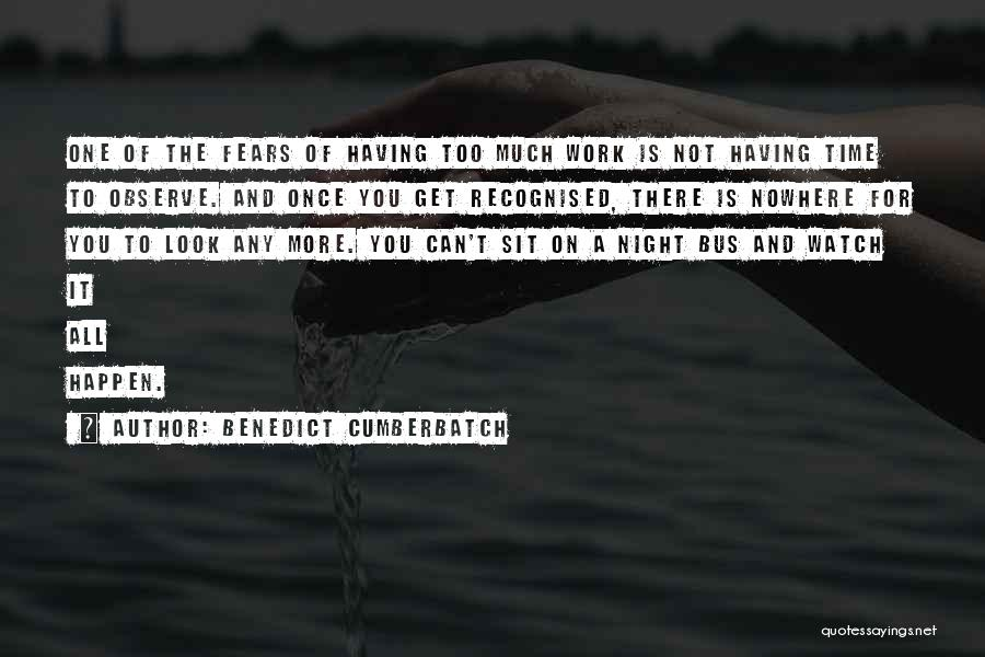 Watch And Observe Quotes By Benedict Cumberbatch