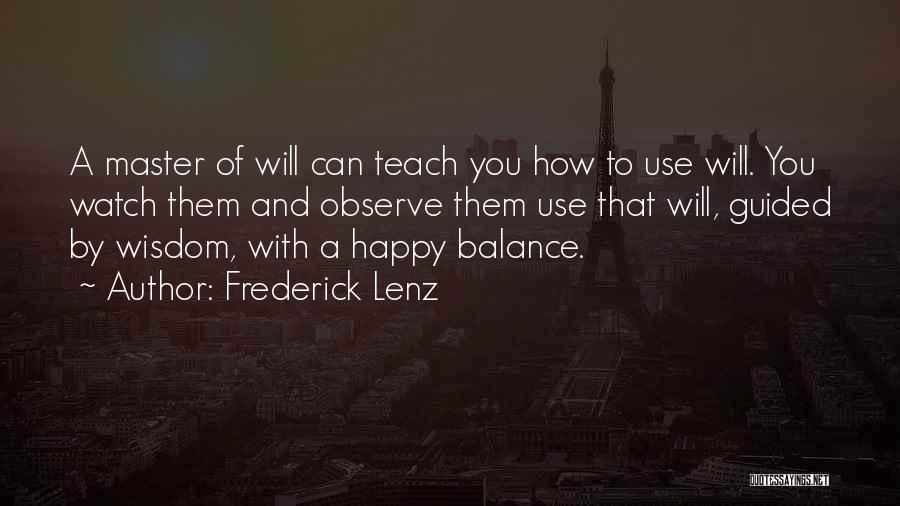 Watch And Observe Quotes By Frederick Lenz