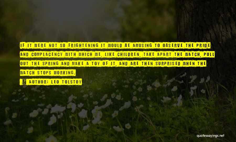 Watch And Observe Quotes By Leo Tolstoy
