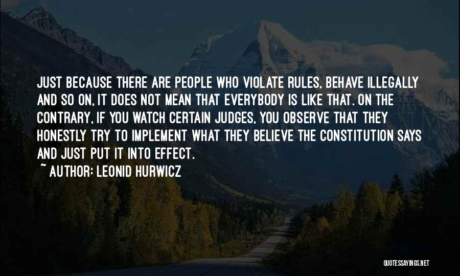 Watch And Observe Quotes By Leonid Hurwicz