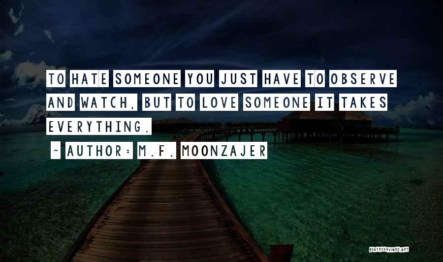 Watch And Observe Quotes By M.F. Moonzajer