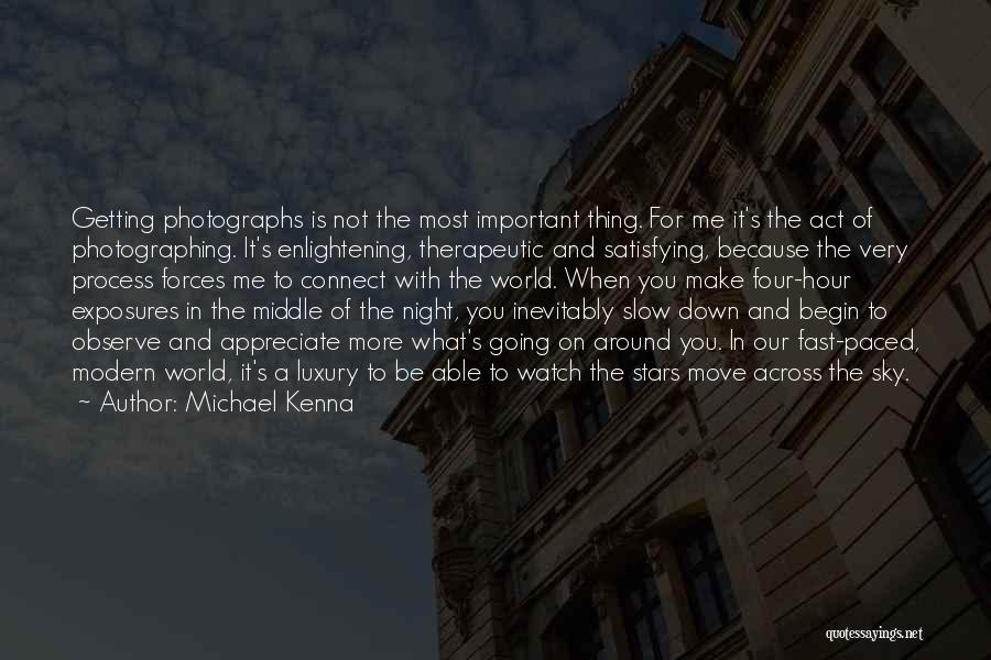 Watch And Observe Quotes By Michael Kenna