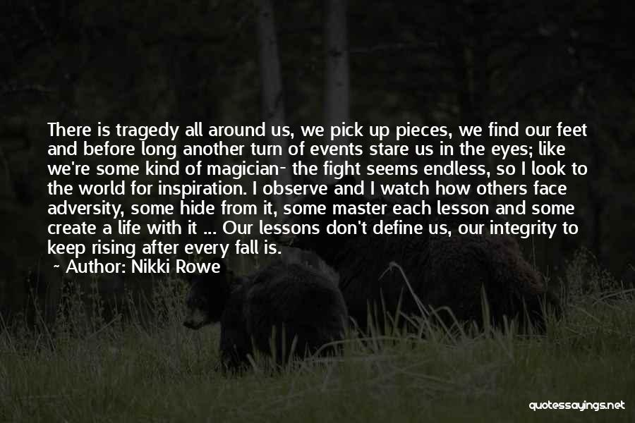 Watch And Observe Quotes By Nikki Rowe