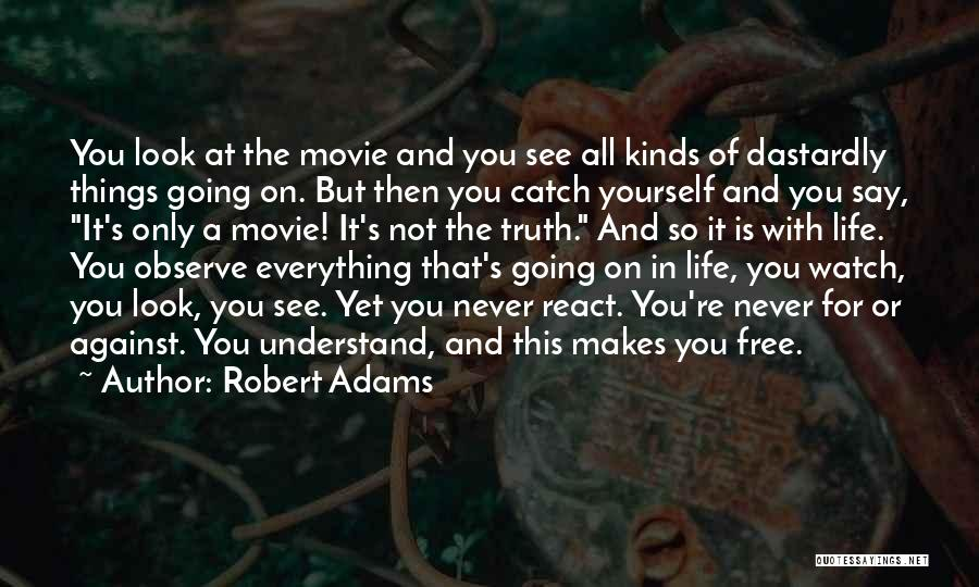 Watch And Observe Quotes By Robert Adams