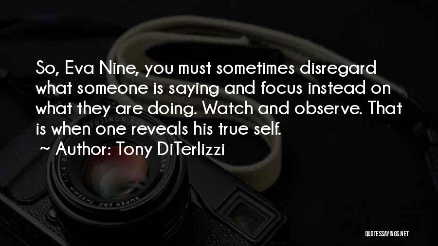Watch And Observe Quotes By Tony DiTerlizzi