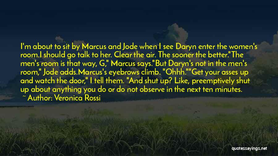 Watch And Observe Quotes By Veronica Rossi