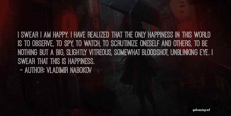 Watch And Observe Quotes By Vladimir Nabokov