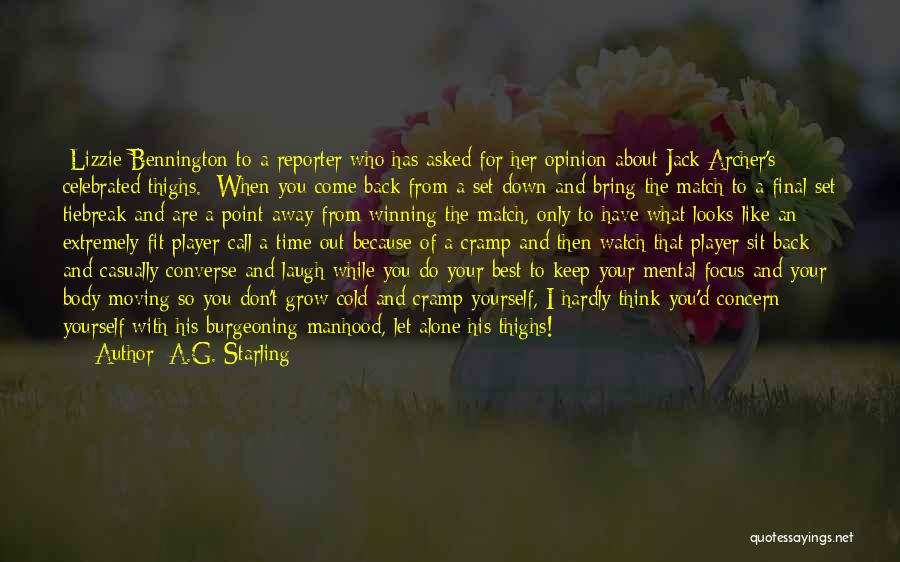 Watch Me Grow Quotes By A.G. Starling