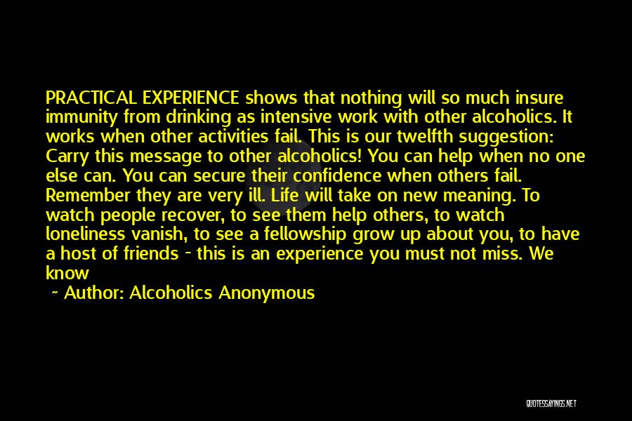 Watch Me Grow Quotes By Alcoholics Anonymous