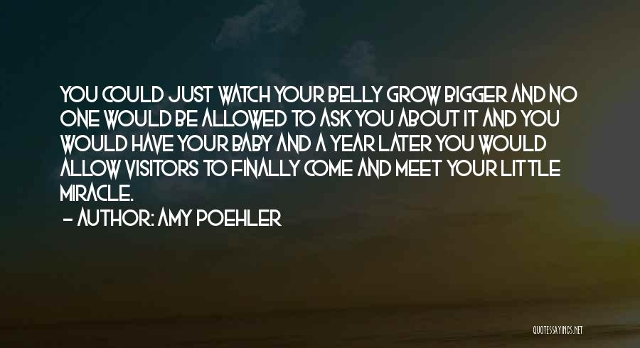 Watch Me Grow Quotes By Amy Poehler