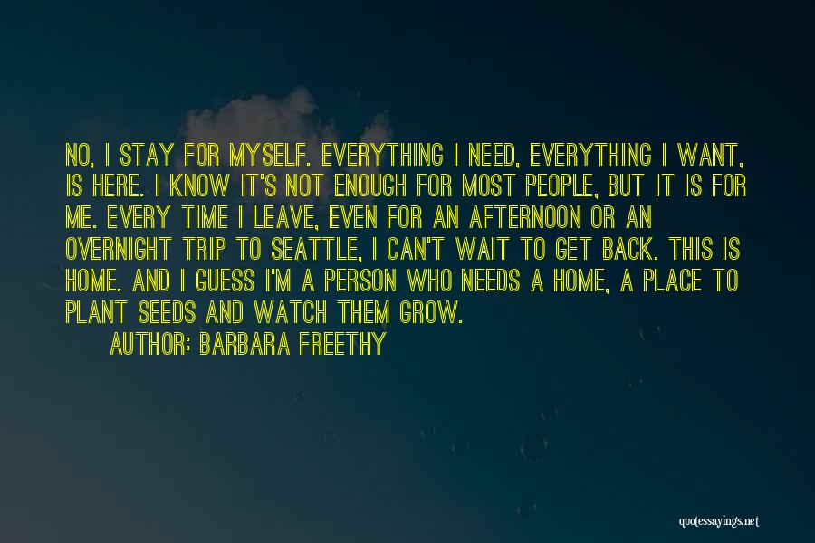 Watch Me Grow Quotes By Barbara Freethy