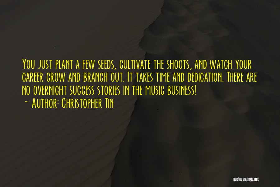 Watch Me Grow Quotes By Christopher Tin