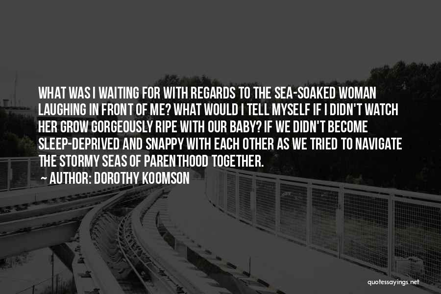 Watch Me Grow Quotes By Dorothy Koomson