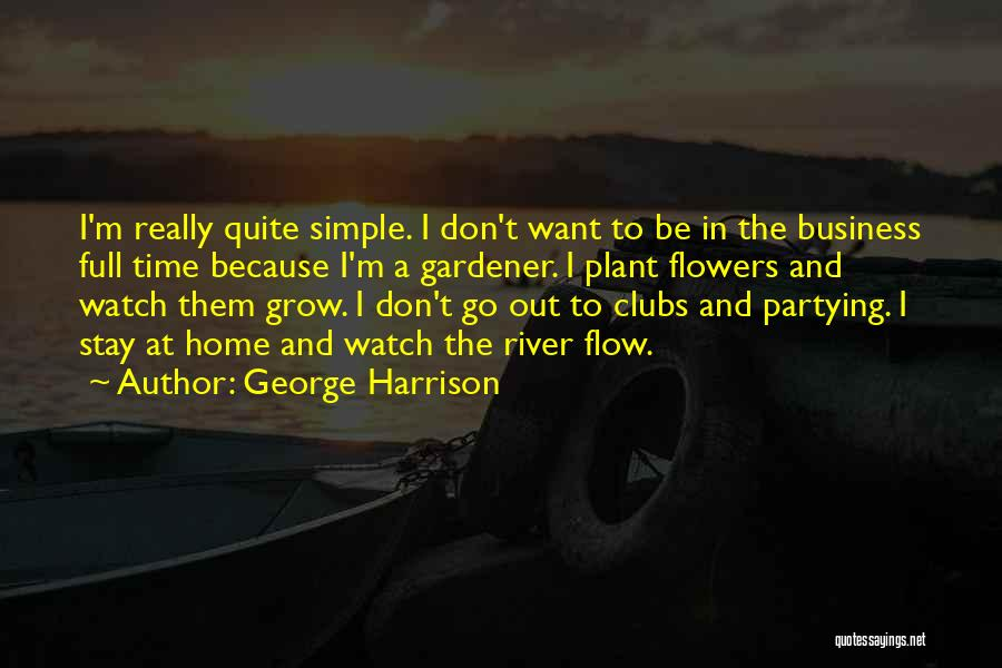 Watch Me Grow Quotes By George Harrison