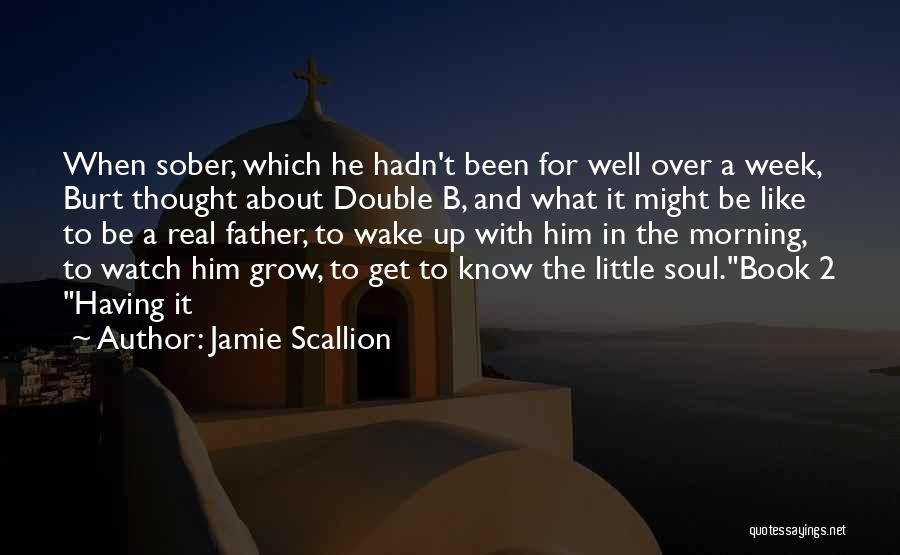 Watch Me Grow Quotes By Jamie Scallion