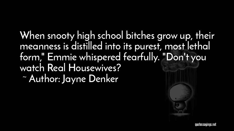 Watch Me Grow Quotes By Jayne Denker