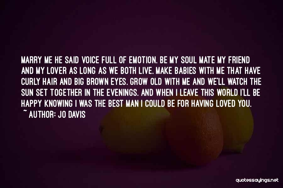 Watch Me Grow Quotes By Jo Davis