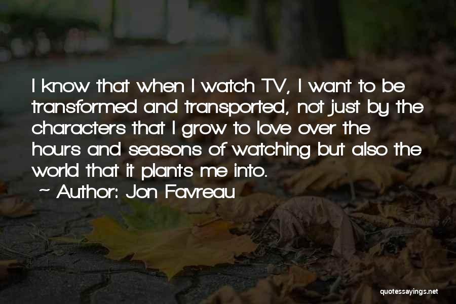 Watch Me Grow Quotes By Jon Favreau