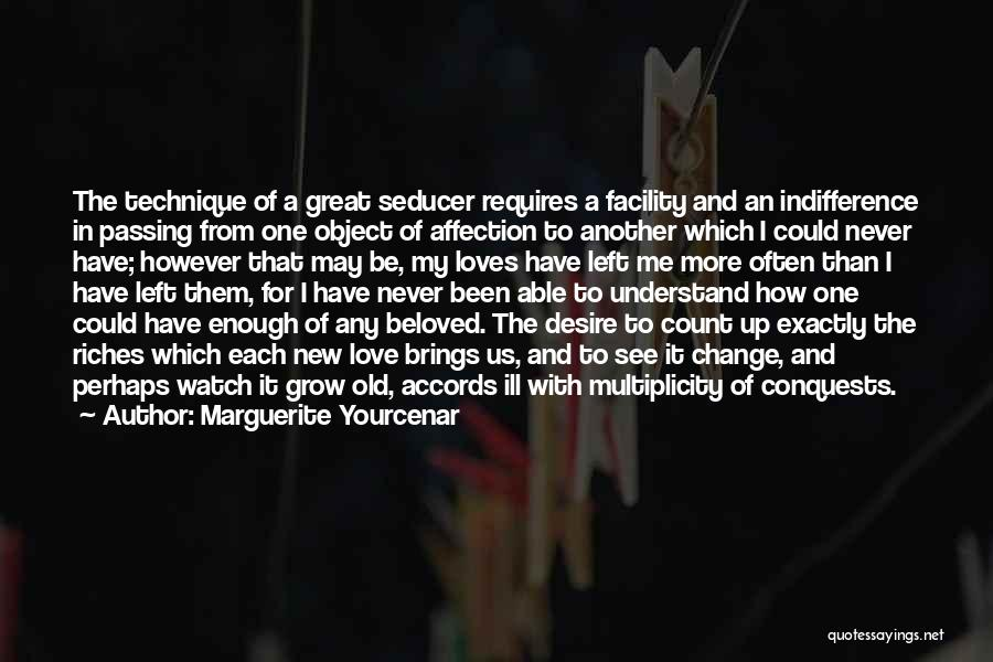 Watch Me Grow Quotes By Marguerite Yourcenar