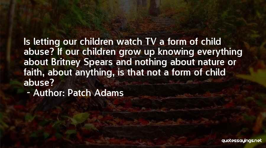Watch Me Grow Quotes By Patch Adams