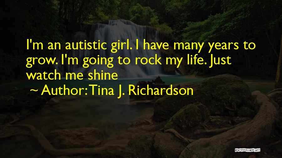 Watch Me Grow Quotes By Tina J. Richardson