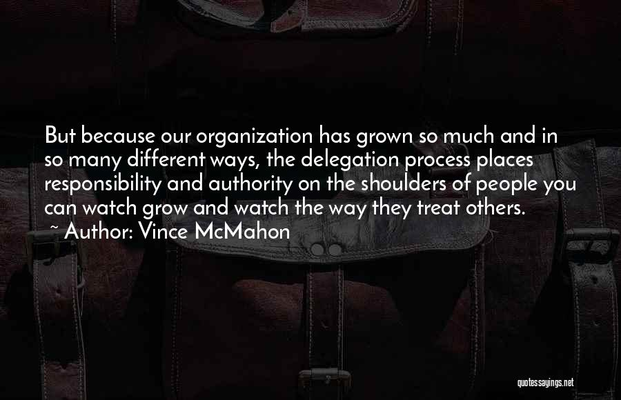 Watch Me Grow Quotes By Vince McMahon