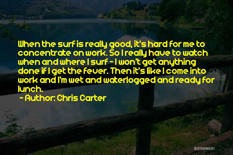 Watch Me Quotes By Chris Carter