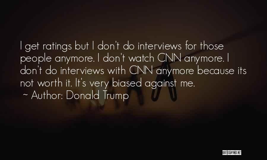 Watch Me Quotes By Donald Trump